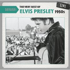 Setlist The Very Best Of Elvis Presley Live 1950s