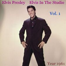 Elvis In The Studio 1961 Vol 1