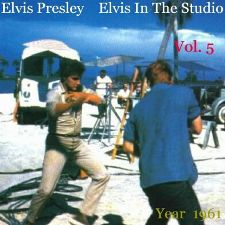 Elvis In The Studio 1961 Vol 5