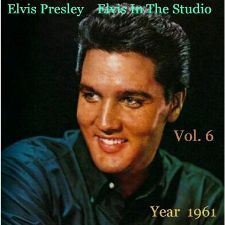 Elvis In The Studio 1961 Vol 6