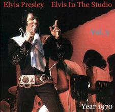 Elvis In The Studio 1970 Vol 3