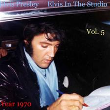 Elvis In The Studio 1970 Vol 5