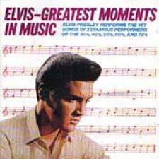 Elvis - Greatest Moments In Music