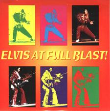 Elvis At Full Blast