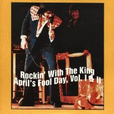 Rocking With The King April's Fool Day