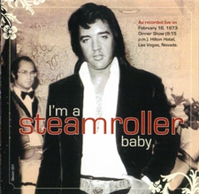 I'm a Steamroller baby
