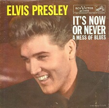 It's Now Or Never / A Mess Of Blues (45)