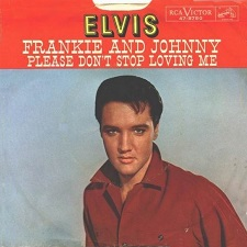Frankie and Johnny / Please Don't Stop Loving Me (45)
