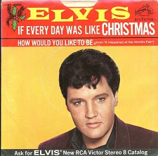 If Every Day Was Like Christmas / How Would You Like To Be (45)
